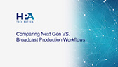 Video Thumbnail - HPA Tech Retreat 2019: Supersession Comparing Next Gen vs. Broadcast Production Workflows